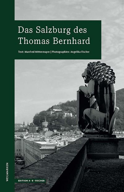 Das Salzburg des Thomas Bernhard