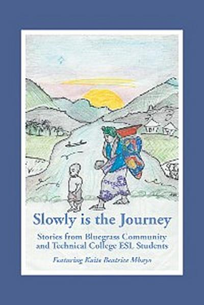 """""""Slowly Is the Journey"""""""