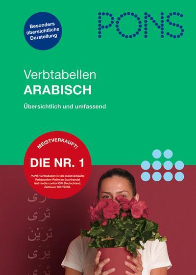 PONS Verbtabellen Arabisch: Verben übersichtlich und umfassend: alle Formen und Konjugationen