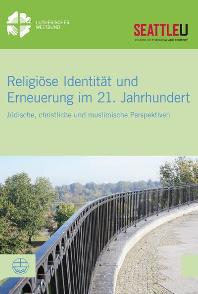 Religiöse Identität und Erneuerung im 21. Jahrhundert
