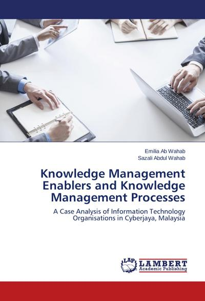 Knowledge Management Enablers and Knowledge Management Processes