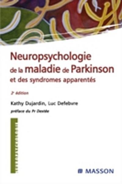 Neuropsychologie de la maladie de Parkinson et des syndromes apparentes