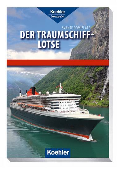 Der Traumschiff-Lotse (Koehler kompakt)