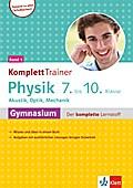 Klett KomplettTrainer Gymnasium Physik 7.-10. Klasse. Band 1: Akustik, Optik, Mechanik.