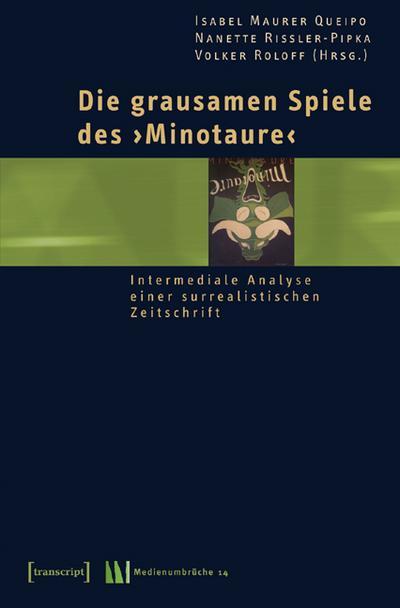 Die grausamen Spiele des »Minotaure«: Intermediale Analyse einer surrealistischen Zeitschrift