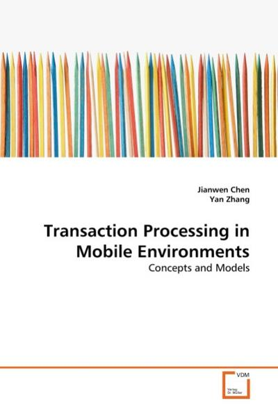 Transaction Processing in Mobile Environments