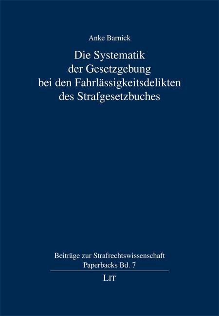 Die Systematik der Gesetzgebung bei den Fahrlässigkeitsdelik ... 9783643111531