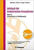 Jahrbuch der medizinischen Innovationen / Innovationen im Wettbewerb - Bertram Häussler