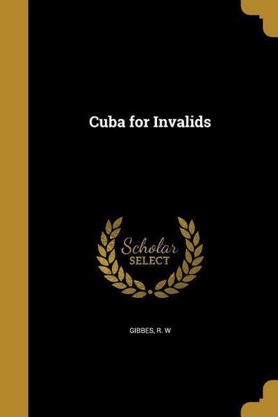 CUBA FOR INVALIDS