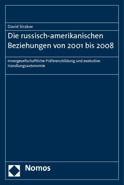 Die russisch-amerikanischen Beziehungen von 2001 bis 2008 ~  ... 9783832957537