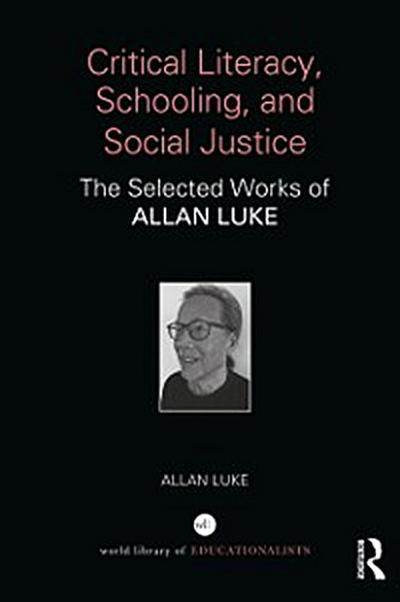 Critical Literacy, Schooling, and Social Justice