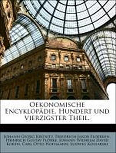 Oekonomische Encyklopädie. Hundert und vierzigster Theil.