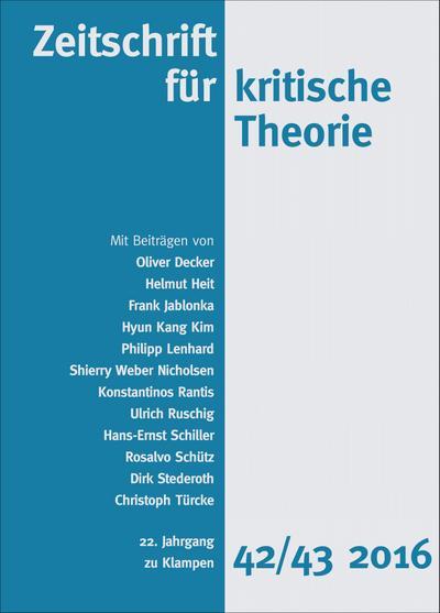Zeitschrift für kritische Theorie; 22. Jahrgang, Heft 42/43 – 2016; Hrsg. v. Kramer, Sven/Schweppenhäuser, Gerhard; Deutsch