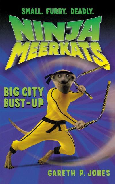 Ninja Meerkats (#6): Big City Bust-Up