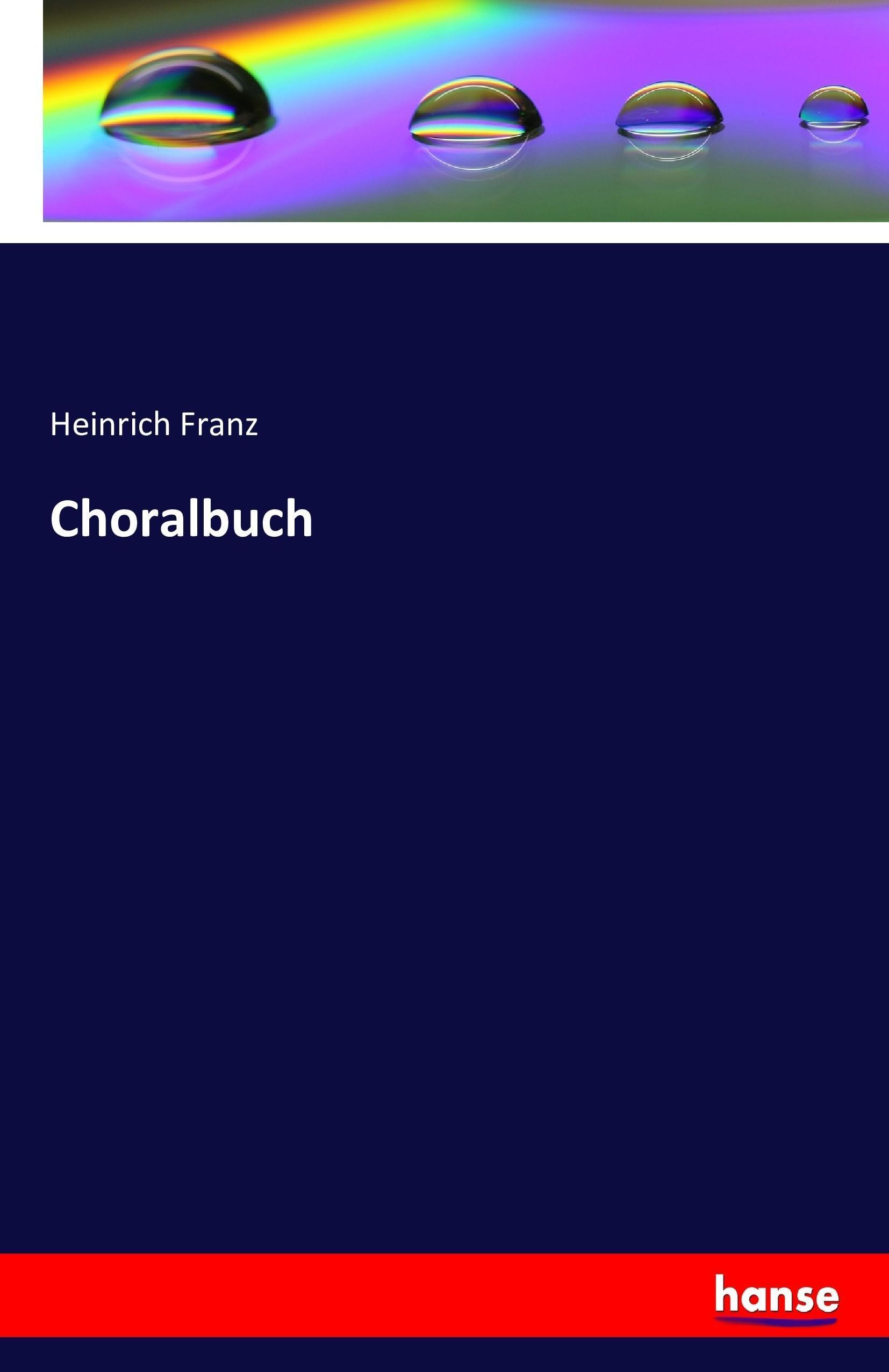 Choralbuch - Heinrich Franz -  9783742844668