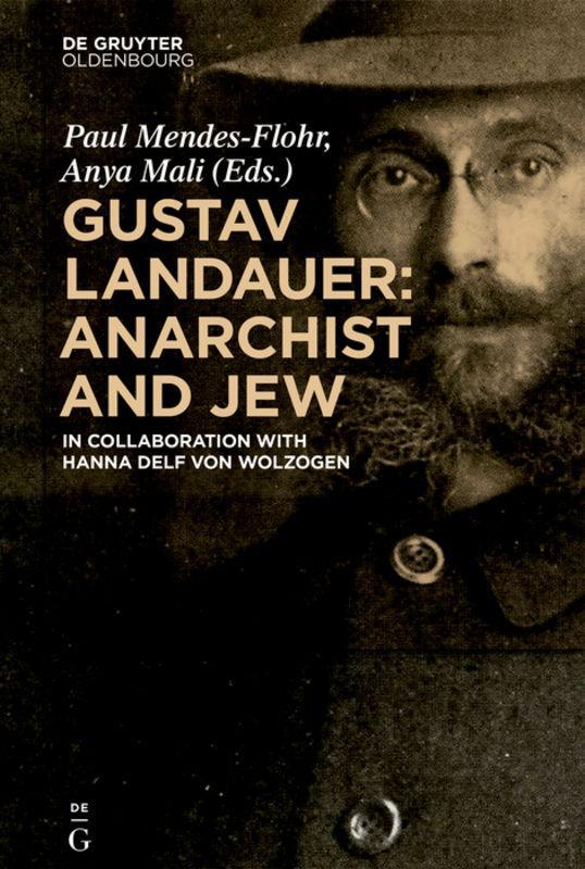 Gustav Landauer: Anarchist and Jew Paul Mendes-Flohr