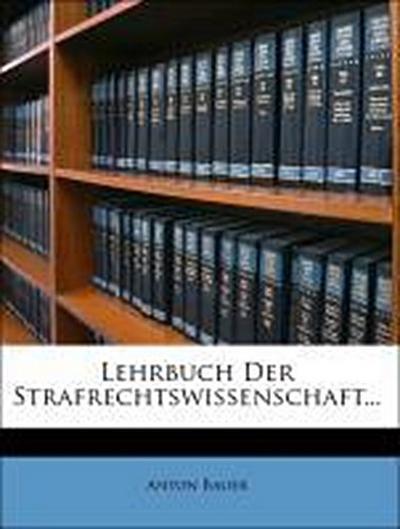 Lehrbuch der Strafrechtswissenschaft.