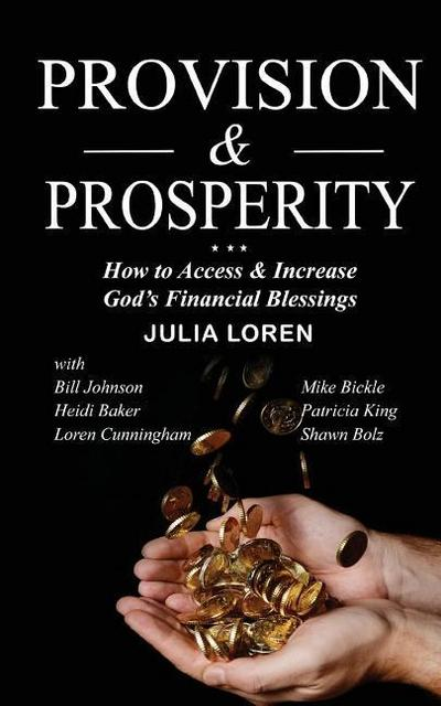 Provision & Prosperity: How You Can Access & Increase God's Financial Blessings