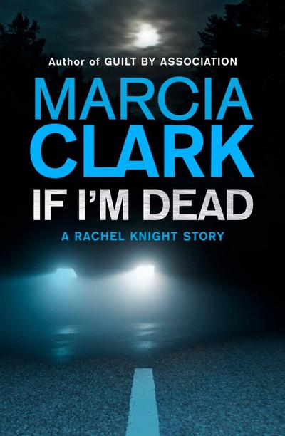 If I'm Dead: A Rachel Knight short story