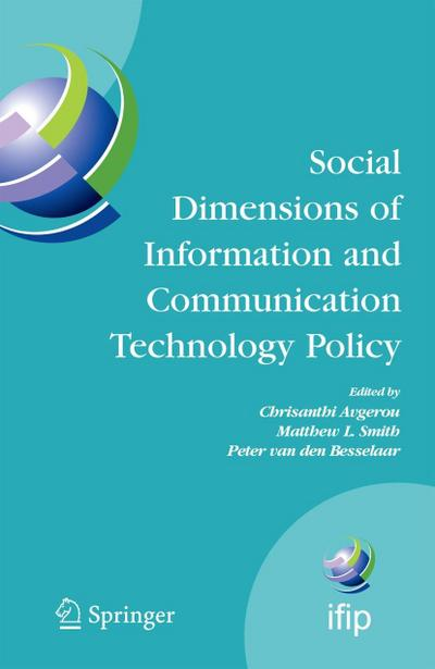 Social Dimensions of Information and Communication Technology Policy: Proceedings of the Eighth International Conference on Human Choice and Computers