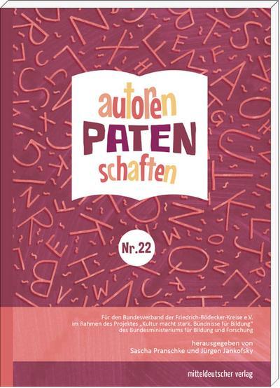 Autorenpatenschaften Nr. 22; Ein Lesebuch mit den Besten Ergebnissen aus Nordrhein-Westfalen; Hrsg. v. Pranschke, Sascha/Jankofsky, Jürgen; Deutsch; mit s/w-Abb.