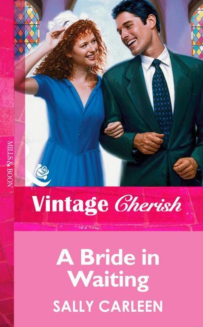A Bride In Waiting (Mills & Boon Vintage Cherish)