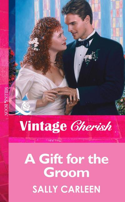 A Gift For The Groom (Mills & Boon Vintage Cherish)
