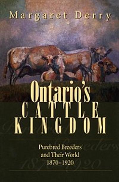 Ontario's Cattle Kingdom