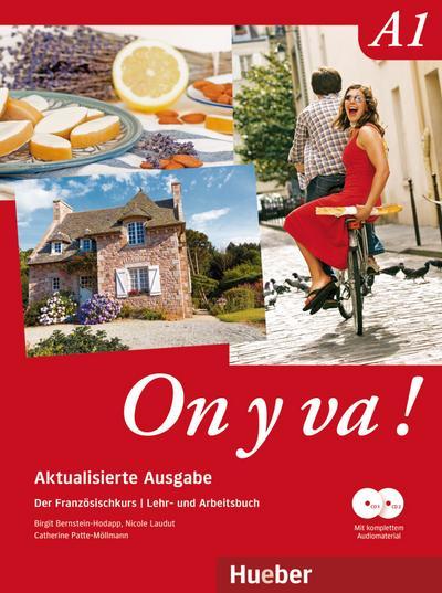 On y va ! A1 Aktualisierte Ausgabe. Lehr- und Arbeitsbuch mit komplettem Audiomaterial