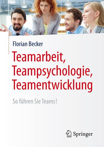 Teamarbeit, Teampsychologie, Teamentwicklung