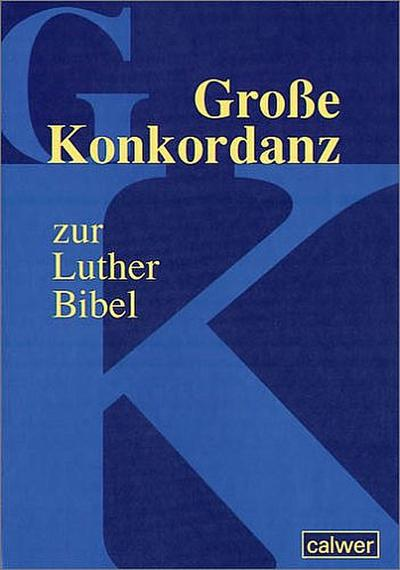 Große Konkordanz zur Lutherbibel