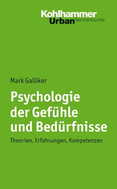 Psychologie der Gefühle und Bedürfnisse: Theorien, Erfahrungen, Kompetenzen (Urban-Taschenbücher, Band 631)