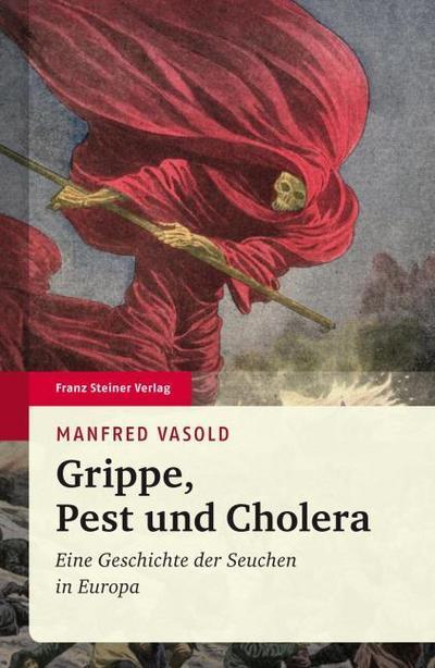 Grippe, Pest und Cholera