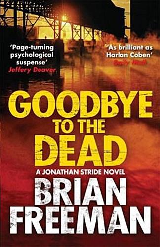 Brian Freeman ~ Goodbye to the Dead 9781782069034