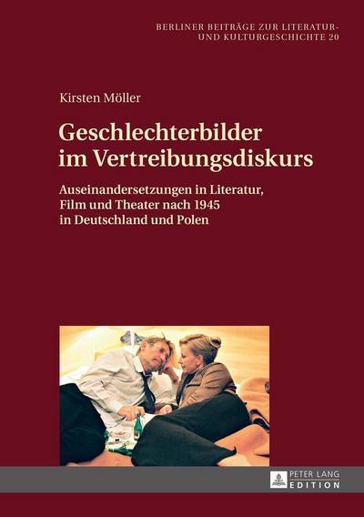 Geschlechterbilder im Vertreibungsdiskurs (Berliner Beiträge zur Literatur- und Kulturgeschichte)