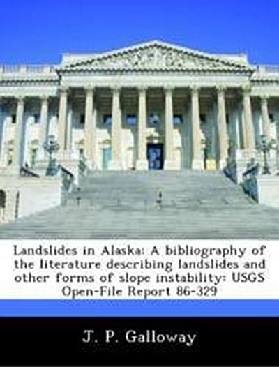 Galloway, J: Landslides in Alaska: A bibliography of the lit