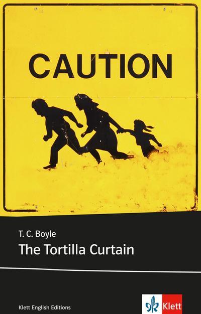 The Tortilla Curtain: Schulausgabe für das Niveau C1, ab dem 6. Lernjahr. Ungekürzter englischer Originaltext mit Annotationen (Klett English Editions)