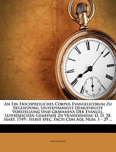 An Ein Hochpreiliches Corpus Evangelicorum Zu Regenspurg