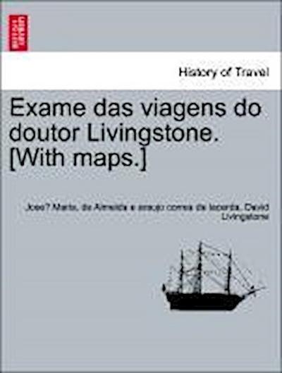Exame das viagens do doutor Livingstone. [With maps.] VOL.I