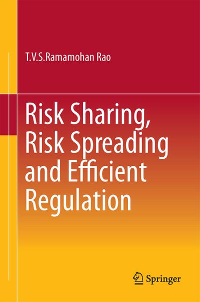 Risk Sharing, Risk Spreading and Efficient Regulation