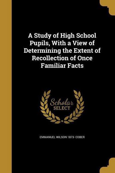 STUDY OF HIGH SCHOOL PUPILS W/