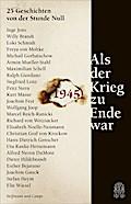 Als der Krieg zu Ende war; 25 Geschichten von ...