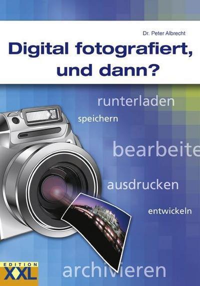 Digital fotografiert, und dann?