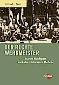 Der rechte Werkmeister: Martin Heidegger nach den »Schwarzen Heften«