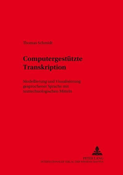 computergestutzte-transkription-modellierung-und-visualisierung-gesprochener-sprache-mit-texttechno