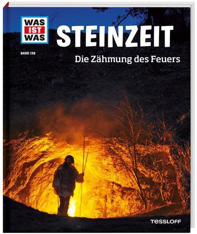 Steinzeit. Die Zähmung des Feuers