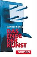 Das Ende der Kunst: Abstrakte Arbeit und Abstraktwerden der Kunst / Gesellschaft und Kunst Bd. 2