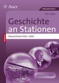Geschichte an Stationen Special: Deutschland 1945-1990
