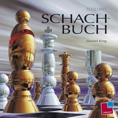 Tessloffs Schachbuch; Tessloffs Enzyklopädie; Übers. v. Hemme, Brita; Deutsch; Viele farbige Fotos und Illustrationen, Register