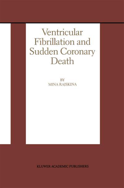 Ventricular Fibrillation and Sudden Coronary Death